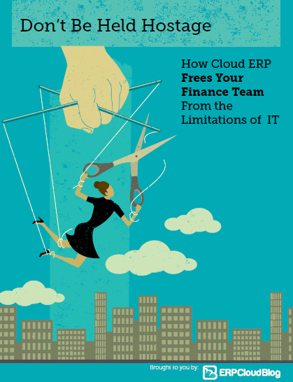 Don't Be Held Hostage: How Cloud ERP Frees Your  Finance Team from the Limitations of IT