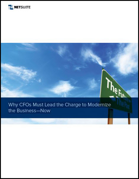 Why CFOs Must Lead the Charge to Modernize the Business—Now