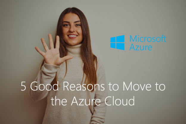 5 reasons to move to the Azure Cloud