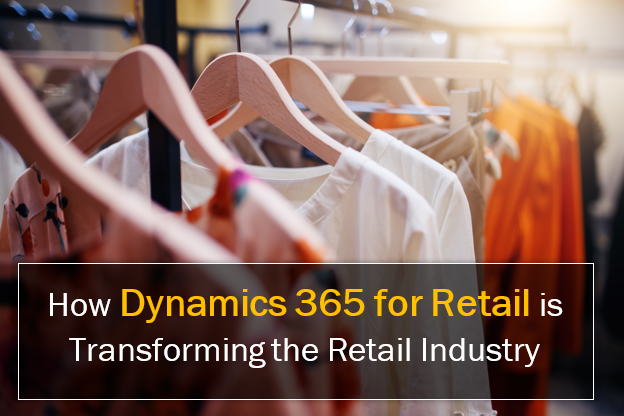 How Dynamics 365 for Retail is Transforming the Retail
