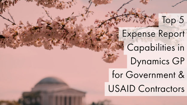 Top 5 Expense Report Capabilities in Dynamics GP for Government & USAID Contractors